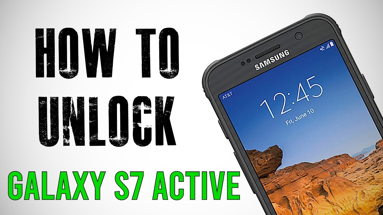 How To Unlock Samsung Galaxy S7 Active - Any Carrier or Country (Re-Upload)