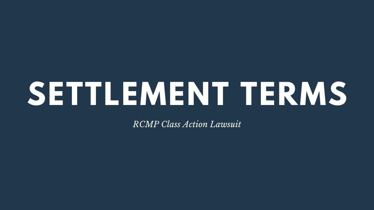 RCMP Class Action Lawsuit | Settlement Terms – Higgerty Law