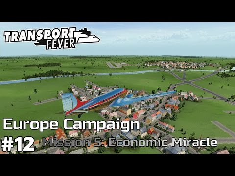 Economic Miracle - Europe Campaign [Mission 5] Transport Fever [ep12]