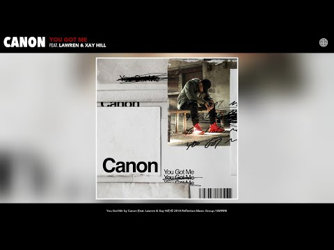 Canon - You Got Me (Audio) (feat. Lawren & Xay Hill)