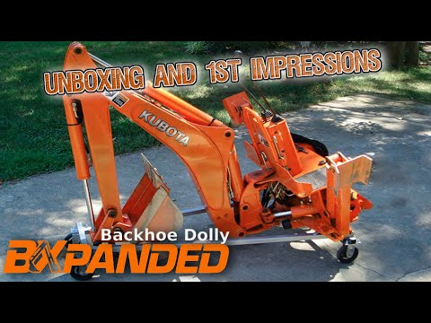 Unboxing of the BXpanded Backhoe Dolly