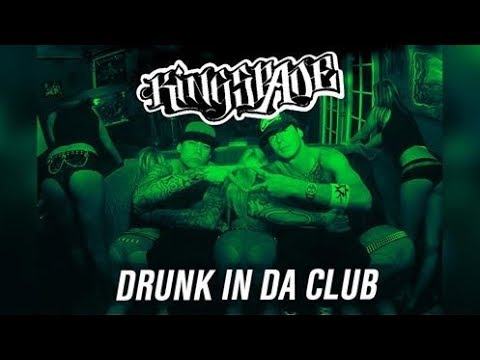 Kingspade - Drunk In Da Club featuring D-Loc and Johnny Richter