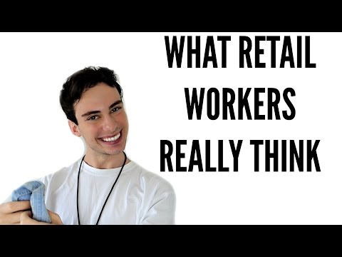 WHAT RETAIL WORKERS REALLY THINK !!!