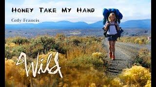 Download Lagu Honey Take My Hand by Cody Francis- (Wild Movie 2014) mp3