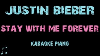 Justin Bieber - Stay with me forever [ Lyrics ] Karaoke Piano