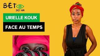 [BËT SET NA] Urielle Kouk - Face au temps / Facing with time