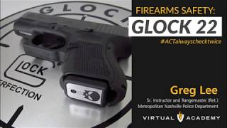 How to Properly Clear a Glock 22  - Virtual Academy
