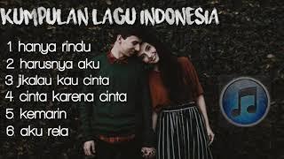 Kumpulan Lagu Indonesia Terpopuler Terbaru 2019