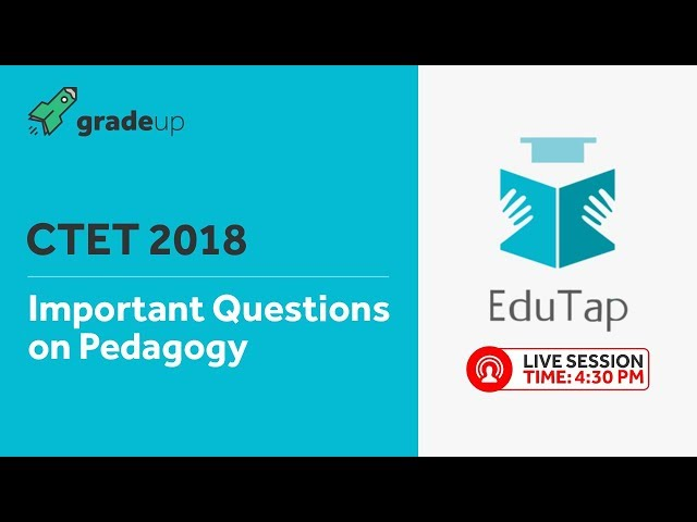 Important Questions on Pedagogy | CTET 2018 | By EduTap Team