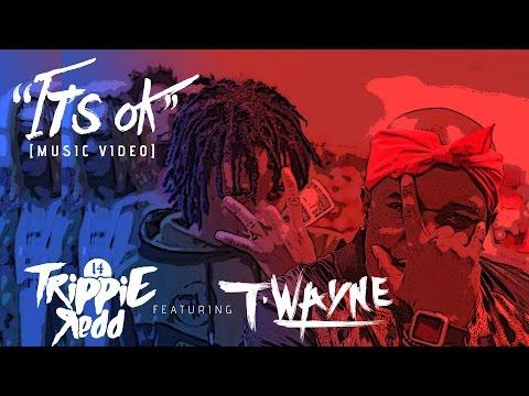 Trippie Redd Ft  T Wayne   Its Ok