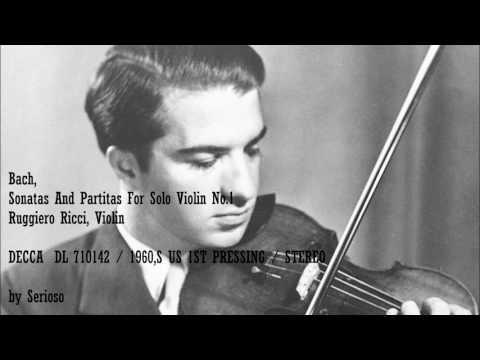 Bach, Sonatas And Partitas For Solo Violin No 1, Ruggiero Ricci, Violin