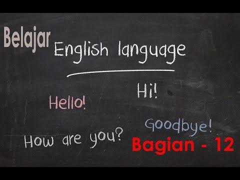 Materi Belajar Bahasa Inggris Secara Otodidak Untuk Pemula Bag. 12
