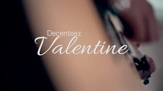 Decenteez- Be my valentine (reprise) ft Amit Dangol (B-8Eight)