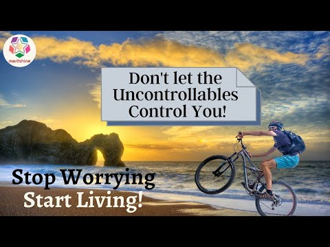 Stop Worrying, Start Living | The Way Forward