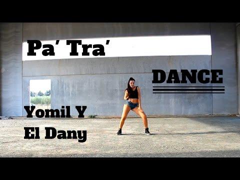 Pa Tra - Yomil y El Dany ft Micha by Martina Banini // REGGAETON