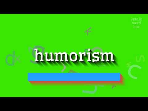 """How to say """"humorism""""! (High Quality Voices)"""