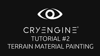 CryEngine 5 Tutorial Series - Episode 2: Terrain Material Painting