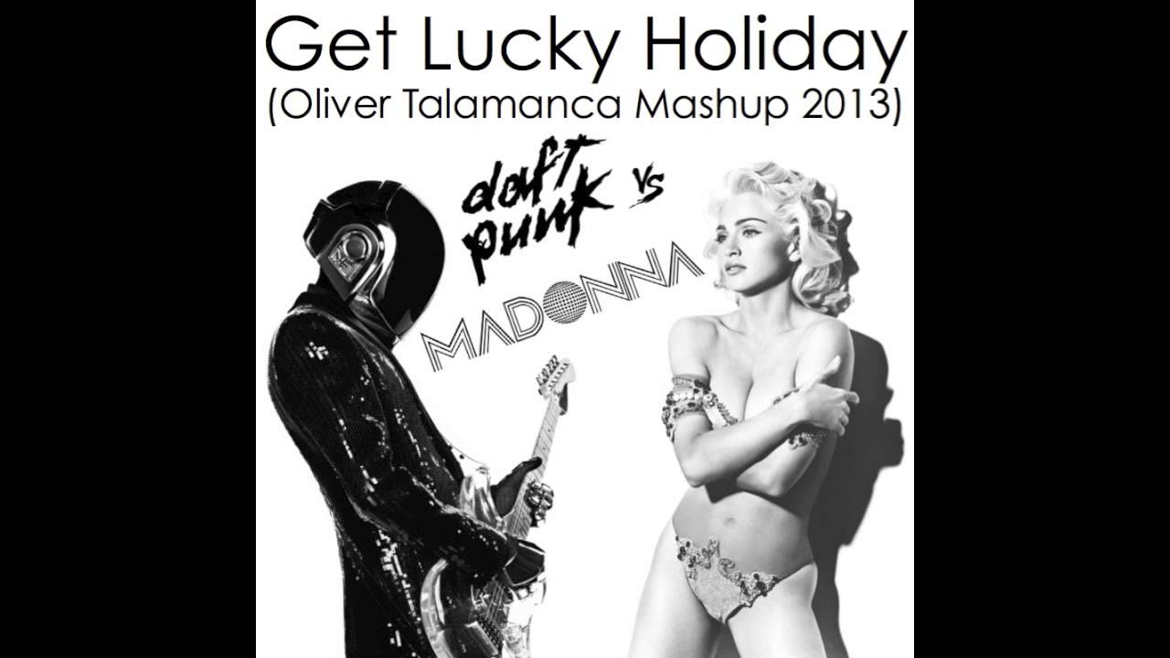 Daft Punk vs. Madonna - Get Lucky Holiday (Oliver Talamanca Mashup 2013)