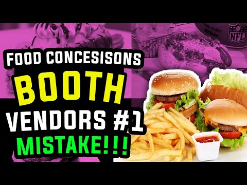 Food Concessions Booth Vendors #1 Mistake!!!