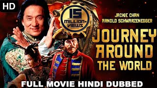 JOURNEY AROUND THE WORLD - Hollywood Movie Hindi Dubbed | JACKIE CHAN, ARNOLD | Hollywood Movies