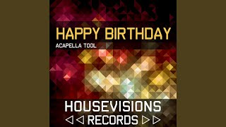 Happy Birthday Acapella 128 BPM