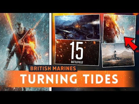 ► NEW BRITISH ROYAL MARINES FACTION CONFIRMED! - Battlefield 1 Turning Tides DLC (New Details)
