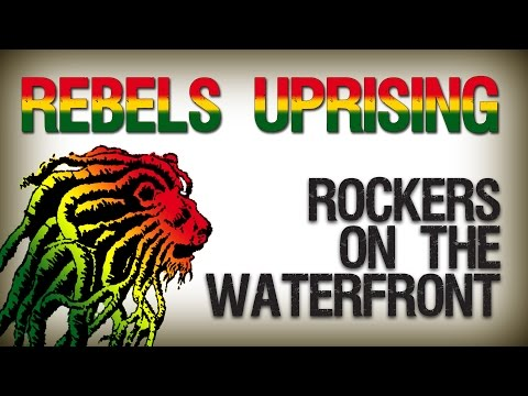 Rebels Uprising - Rockers on the Waterfront