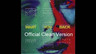 5SOS - Want You Back (Official Clean Version)