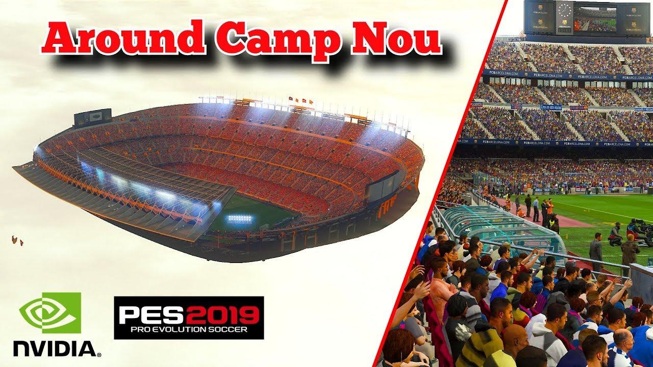 PES 2019 | Around CAMP NOU Stadium Details with Nvidia Ansel | Fujimarupes
