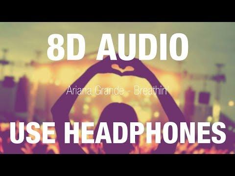 Ariana Grande - Breathin | 8D AUDIO