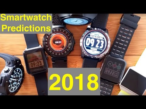 Mr. Ticks Predicts: Smartwatches for 2018 - What to Expect in Android, Fitness, and Health Wearables