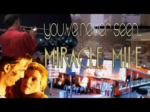 You've Never Seen MIRACLE MILE
