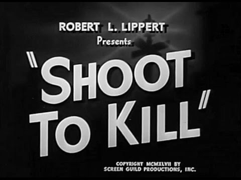 Shoot to Kill (William Berke, 1947)