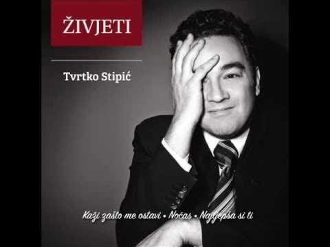 Tvrtko Stipic - Zar Ne Znas