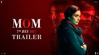 MOM - Official Trailer | Sridevi | Nawazuddin Siddiqui | Akshaye Khanna | Hindi Thriller Movie