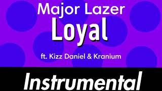 Major Lazer - Loyal ft. Kizz Daniel & Kranium (Instrumental)