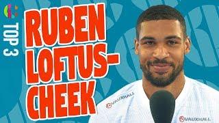 Ruben Loftus-Cheek | His Top 3 World Cup Players