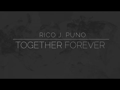Rico J. Puno - Together Forever - (Official Lyric Video) - 동영상