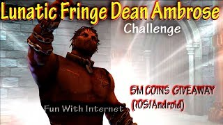 Lunatic Fringe Dean Ambrose Challenge Gameplay iOS/Android (Coins Giveaway)