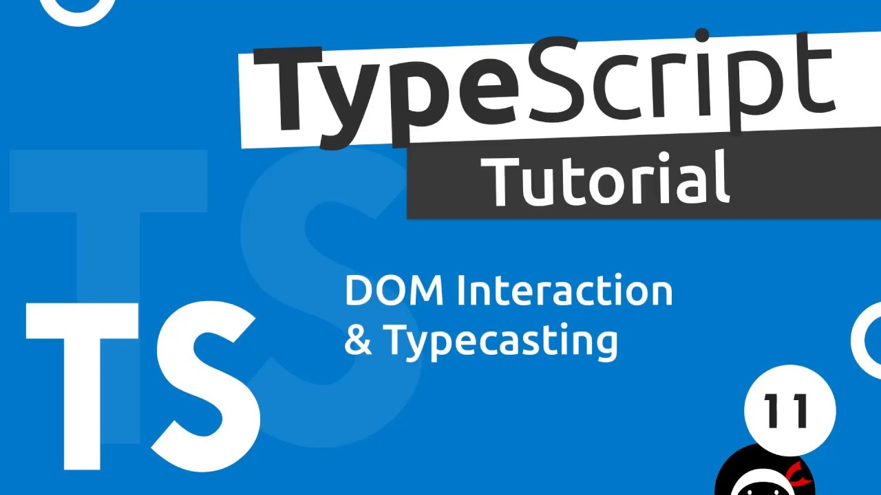 TypeScript Tutorial #11 - The DOM and Type Casting