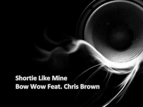 Bow Wow Feat. Chris Brown - Shortie Like Mine