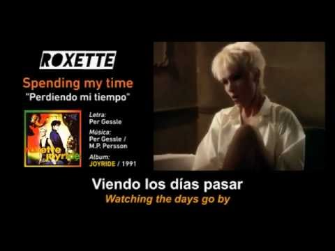 """ROXETTE — """"Spending my time"""" (Spanish - English Subtitles + VIDEO)"""