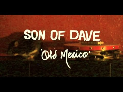 Son Of Dave - Old Mexico