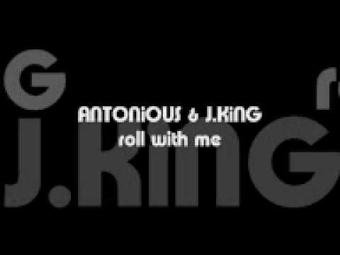 ANTONiOUS & J.KiNG roll with me