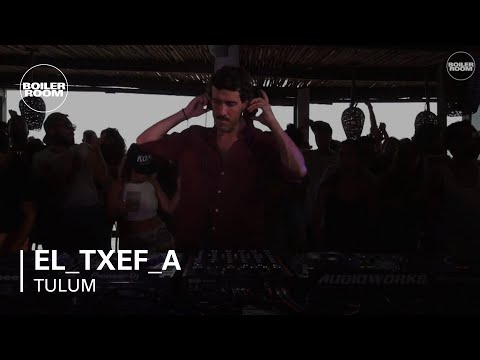 El_Txef_A Boiler Room Tulum DJ Set
