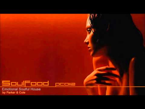 Soulfood | Emotional Soulful Vocal House Lounge mix by Parker & Cole PC0112 HD