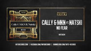 Cally & MKN ft. Natski - No Fear (Official HQ Preview)