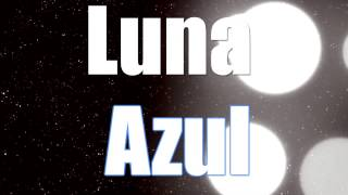 Luna Azul Video