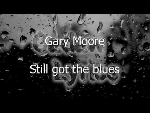 Gary Moore - Still got the blues Lyrics