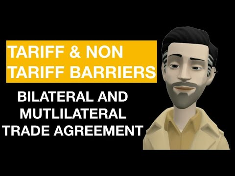 PART 5 | TARIFF AND NON - TARIFF BARRIERS | BILATERAL AND MULTILATERNAL TRADE AGREEMENTS | IN HINDI